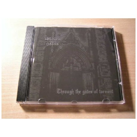 "UNLIGHT ORDER ""Through the Gates of Torment"" MCD"