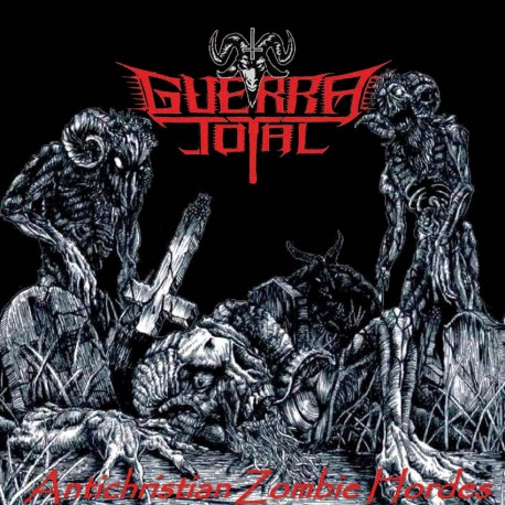 "GUERRA TOTAL ""Antichristian Zombie Hordes"" CD"