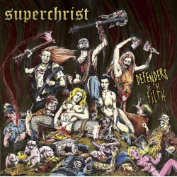 "SUPERCHRIST ""Defenders of the Filth"" 12""LP"
