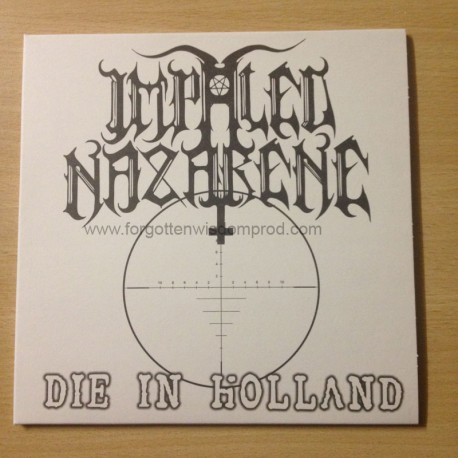 "IMPALED NAZARENE ""Die in Holland"" 7""EP"