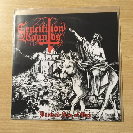 "CRUCIFIXION WOUNDS ""Bastard Son of God"" 7""EP"