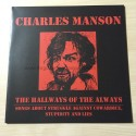 "CHARLES MANSON ""The Hallways of the Always"" 12""LP"