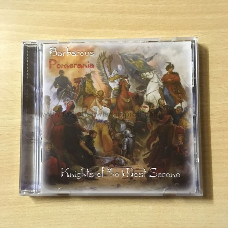 "BARBAROUS POMERANIA ""Knights of the most Serene"" CD"