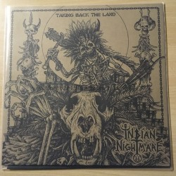 "INDIAN NIGHTMARE ""Taking back the Land"" 12""LP"
