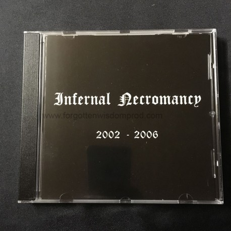 "INFERNAL NECROMANCY ""2002-2006"" CD"
