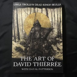 OWLS, TROLLS & DEAD KINGS' SKULLS - The art of David Thierrée book