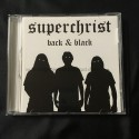 "SUPERCHRIST ""Back & Black"" CD"