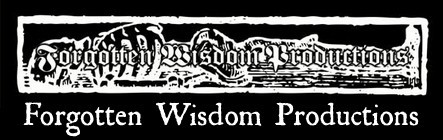 Forgotten Wisdom Productions