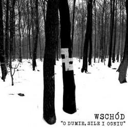 """WSCHOD """"O Dumie, Sile i Ogniu"""" CD"""