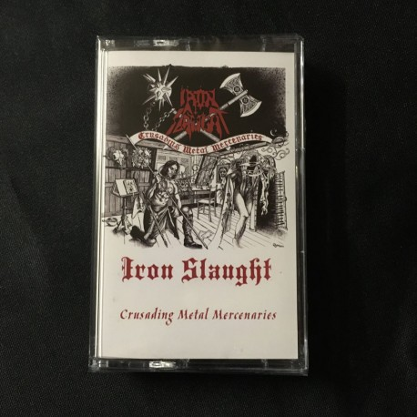 "IRON SLAUGHT ""Crusading Metal Mercenaries"" Pro Tape"